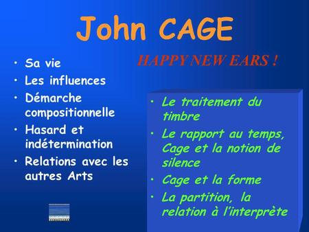 John CAGE HAPPY NEW EARS ! Sa vie Les influences