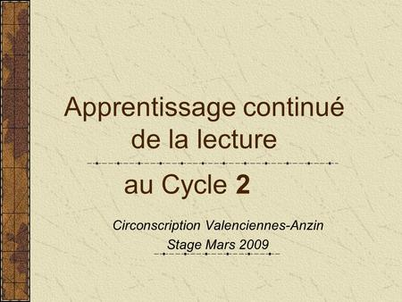 Apprentissage continué de la lecture au Cycle 2