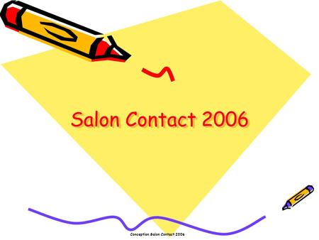Conception Salon Contact 2006 Salon Contact 2006.