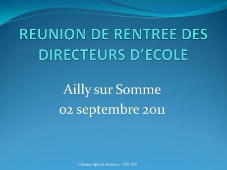 Ailly sur Somme 02 septembre 2011 Circonscription Amiens 2 - CPC EPS.