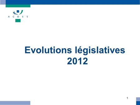 Evolutions législatives 2012
