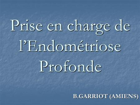 Prise en charge de l'Endométriose Profonde