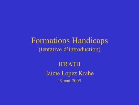 Formations Handicaps (tentative d'introduction)