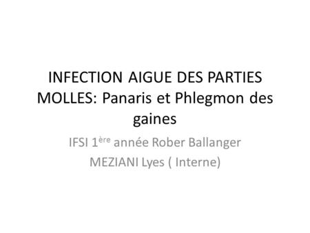 INFECTION AIGUE DES PARTIES MOLLES: Panaris et Phlegmon des gaines