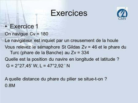 Exercices Exercice 1 On navigue Cv = 180