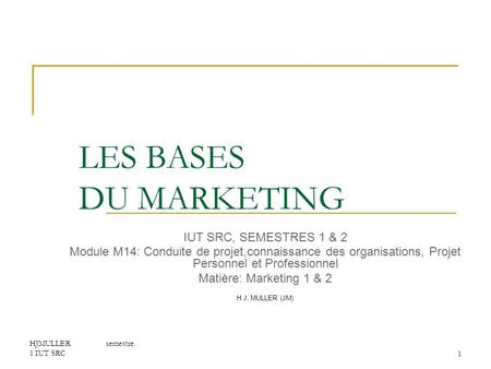 LES BASES DU MARKETING IUT SRC, SEMESTRES 1 & 2