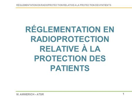 RÉGLEMENTATION EN RADIOPROTECTION RELATIVE À LA PROTECTION DES PATIENTS DCS/SHSP / réunion CIEHS du 26/09/02.