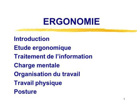 ERGONOMIE Introduction Etude ergonomique Traitement de l'information