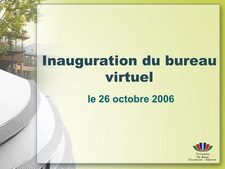 Inauguration du bureau virtuel le 26 octobre 2006.