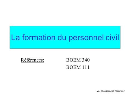 La formation du personnel civil