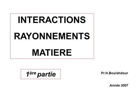 INTERACTIONS RAYONNEMENTS MATIERE