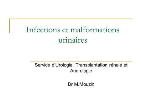 Infections et malformations urinaires