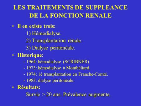 LES TRAITEMENTS DE SUPPLEANCE DE LA FONCTION RENALE