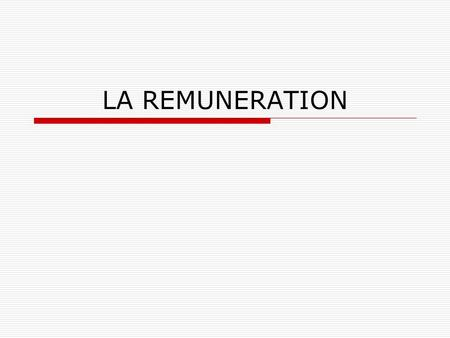 LA REMUNERATION.