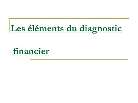 Les éléments du diagnostic financier