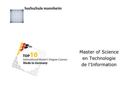 Master of Science en Technologie de l'Information.