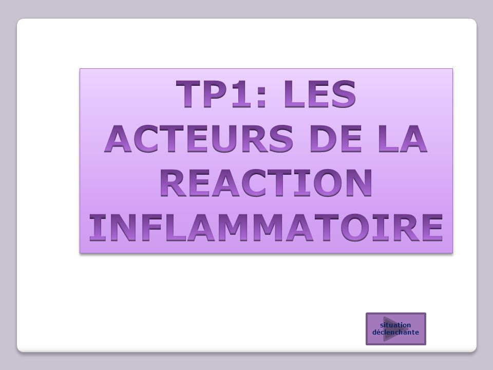 Tp1 Les Acteurs De La Reaction Inflammatoire Situation Declenchante Ppt Video Online Telecharger