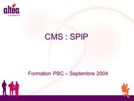 CMS : SPIP Formation PBC – Septembre 2004. SPIP = Système de publication Internet SPIP = Système de publication Internet SPIP = CMS = Content Management.