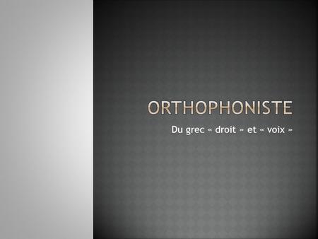 Quelle rencontre test orthophonie. La datation.