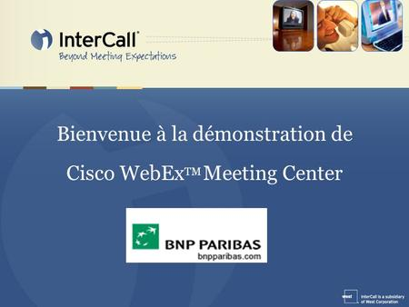 Bienvenue à la démonstration de Cisco WebExTM Meeting Center