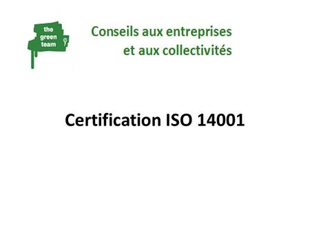 Certification ISO 14001.