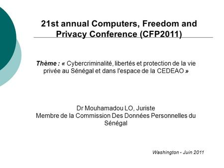 21st annual Computers, Freedom and Privacy Conference (CFP2011)