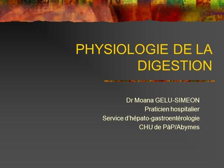 PHYSIOLOGIE DE LA DIGESTION