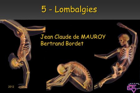 5 - Lombalgies Jean Claude de MAUROY Bertrand Bordet 2012.