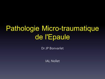 Pathologie Micro-traumatique de l'Epaule