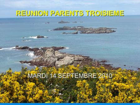REUNION PARENTS TROISIEME MARDI 14 SEPTEMBRE 2010.