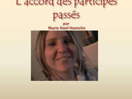 L'accord des participes passés par Marie-Noël Hamelin