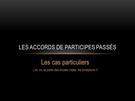 Les accords de participes passés