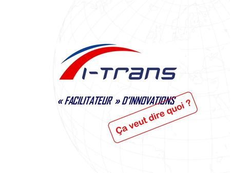 « FACILITATEUR » D'INNOVATIONS