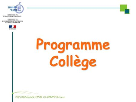 Programme Collège FCE 2008 Michèle VINEL IA-IPR EPS Poitiers.