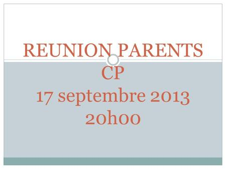 REUNION PARENTS CP 17 septembre h00