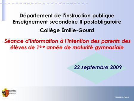 Département de l'instruction publique Enseignement secondaire II postobligatoire Collège Émilie-Gourd Séance d'information à l'intention des parents.