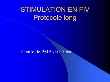 STIMULATION EN FIV Protocole long