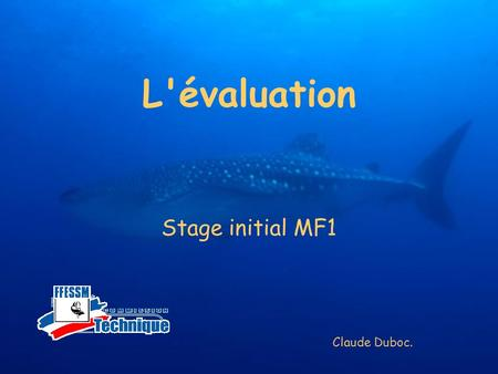 L'évaluation Stage initial MF1 Claude Duboc..