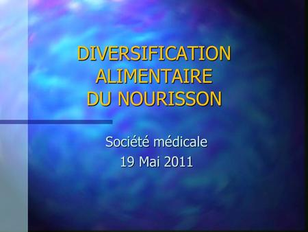 DIVERSIFICATION ALIMENTAIRE DU NOURISSON