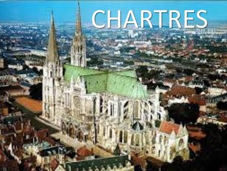 CHARTRES. Page 48 du livre... Notre-Dame de Chartres, one of the most famous Gothic cathedrals, was built in the thirteenth century on a site where a.