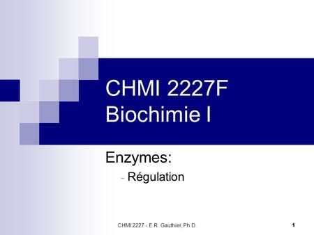 CHMI 2227F Biochimie I Enzymes: Régulation