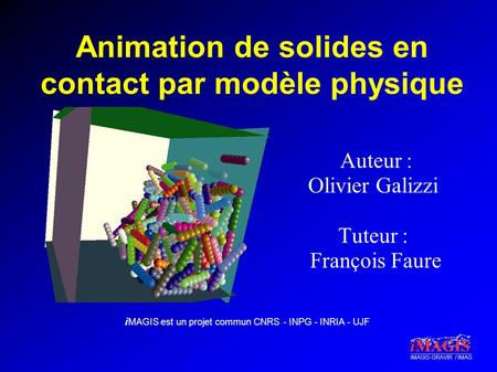 Animation de solides en contact par modèle physique