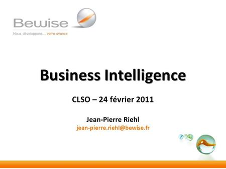 Business Intelligence  CLSO – 24 février Jean-Pierre Riehl