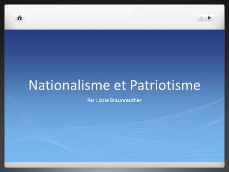 Nationalisme et Patriotisme Par Lizzie Braunreuther.