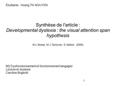 Developmental dyslexia : the visual attention span hypothesis