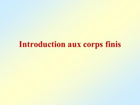 Introduction aux corps finis