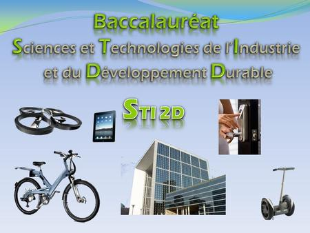 STI 2D Baccalauréat Sciences et Technologies de l'Industrie