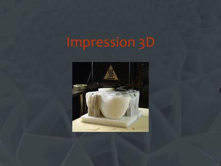 Impression 3D Change this title.