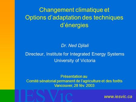 Dr. Ned Djilali Directeur, Institute for Integrated Energy Systems