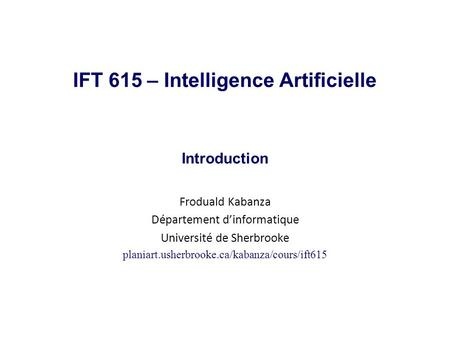 IFT 615 – Intelligence Artificielle Introduction